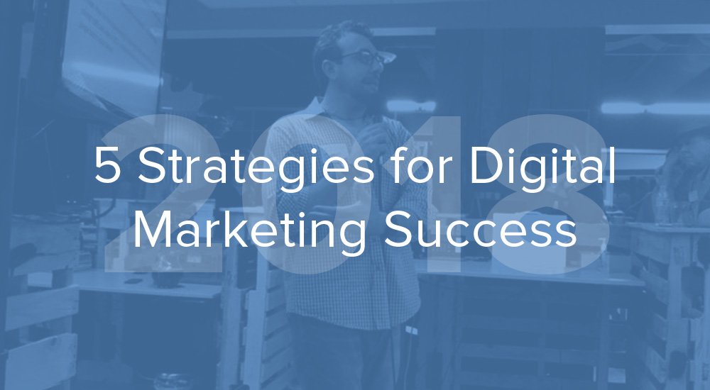 5 strategies for digital marketing success