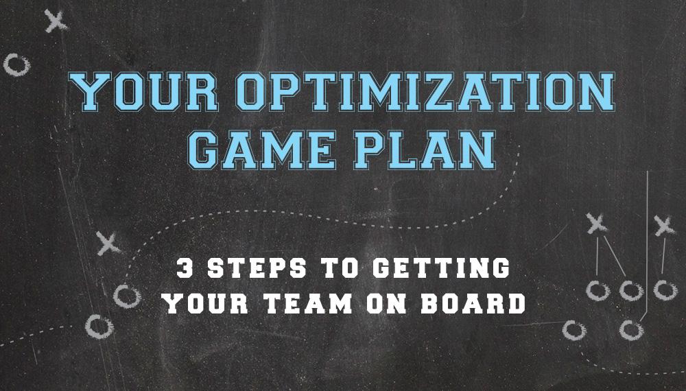 Optimization Game Plan